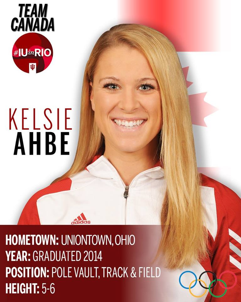IU alumnus Kelsie Ahbe represents Team Canada in the 2016 Olympics. She is pictured with stats:  Hometown: Uniontown, Ohio Graduated: 2014 Position: Pole vault, track and field Height: 5-6