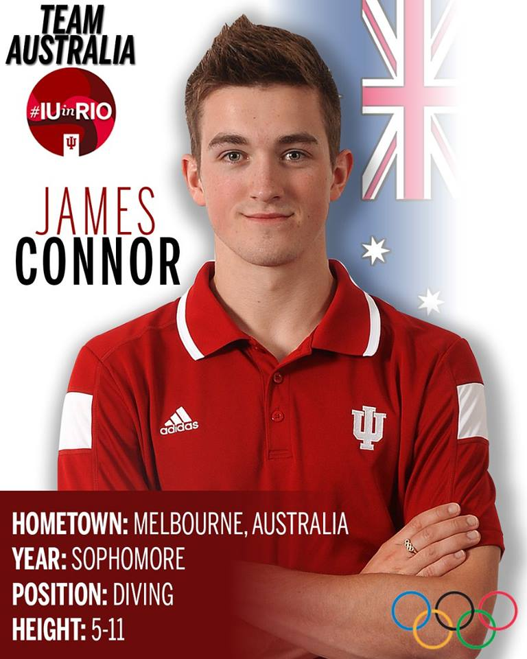 IU alum James Connor represents Team Australia in the 2016 Olympics. He is pictured with stats:  Hometown: Melbourne, Australia Year: Sophomore Position: Diving Height: 5-11